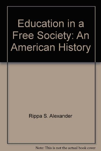Education in a free society: An American history [Taschenbuch] by S. Alexande...
