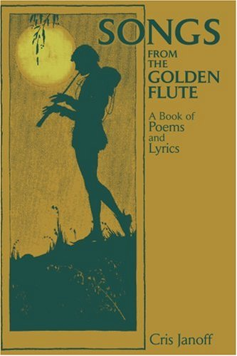 Songs from the Golden Flute: A Book of Poems and Lyrics