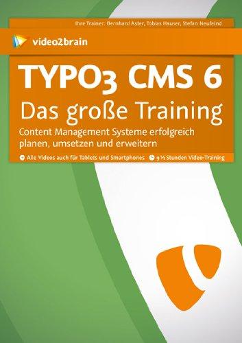 Typo3 CMS 6 - Das große Training - Content Management Systeme erfolgreich planen, umsetzen und erweitern