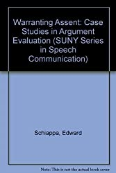 Warranting Assent: Case Studies in Argument Evaluation (S U N Y Series in Speech Communication) (1995-04-01)