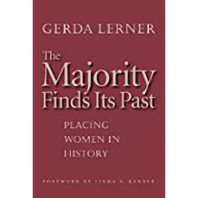 The Majority Finds Its Past: Placing Women in History by Gerda Lerner (2005-04-30)