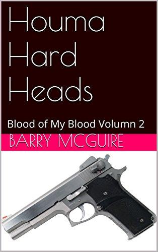Houma Hard Heads: Blood of My Blood Volumn 2 (English Edition)