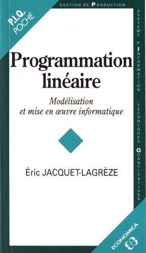 Programmation linéaire par Eric Jacquet-Lagreze