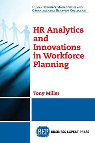 HR Analytics and Innovations in Workforce Planning (Human Resource Management and Organizational Behavior Collection)