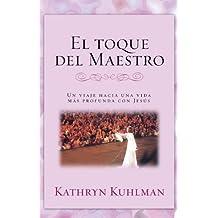 El toque del Maestro (Spanish Edition) by Kathryn Kuhlman (2009-05-10)