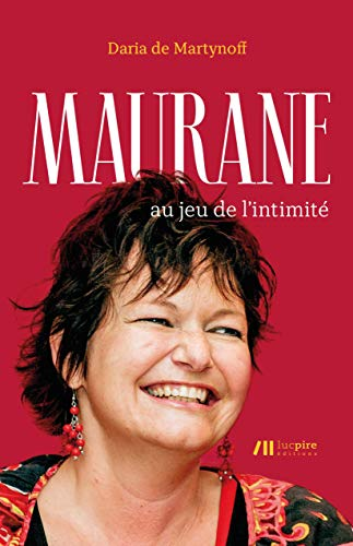Maurane au jeu de l'intimité par  Daria de Martynoff