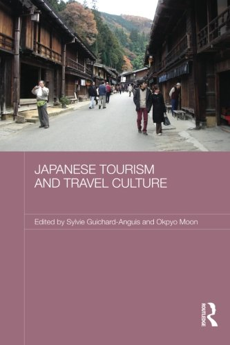 Japanese Tourism and Travel Culture (Japan Anthropology Workshop Se)