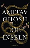 Die Inseln: Roman von Amitav Ghosh