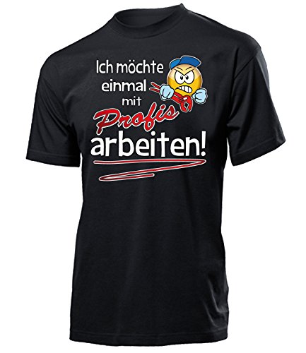 Freund Lustige T-shirt (Ich möchte einmal mit Profis Arbeiten 4536 Herren Männer Fun Shirt Aufdruck Lustig Spruch Tshirt Geburtstag Geschenk Schwarz L)