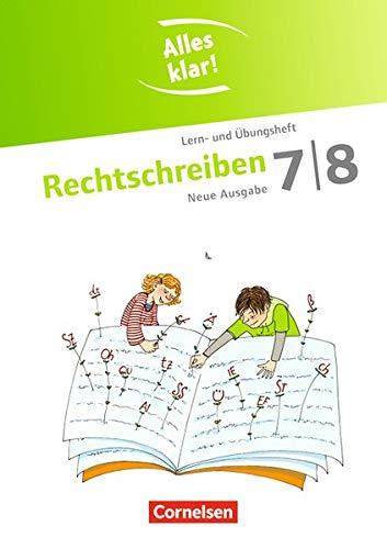 Alles klar! - Deutsch - Sekundarstufe I: 7./8. Schuljahr - Rechtschreiben: Lern- und Übungsheft mit beigelegtem Lösungsheft Klar 7