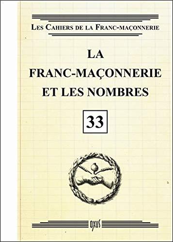 La franc-maçonnerie et les nombres - Livret 33 par Collectif