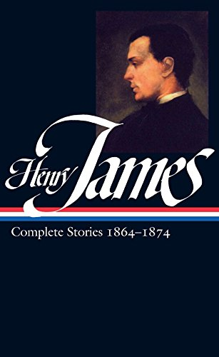 Henry James: Complete Stories Vol. 1 1864-1874 (LOA #111) (Library of America Complete Stories of Henry James, Band 1)