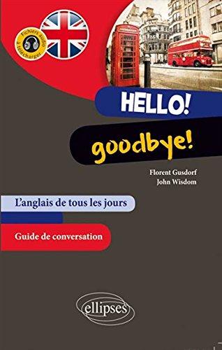 Hello! Goodbye! l'Anglais de Tous les Jours Guide de Conversation Fichiers Audio  Tlcharger