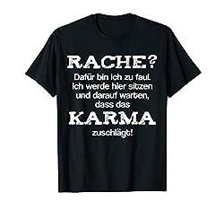 Rache? Dafür bin ich zu faul ... Karma böse Sprüche T-Shirt