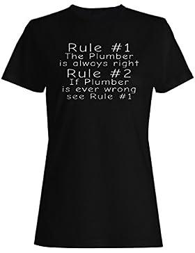 Regla 1 El fontanero siempre tiene razón Regla 2 Véase la regla 1 camiseta de las mujeres -c91f