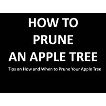 How to Prune an Apple Tree (English Edition)