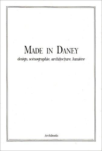 Made in Daney: Design, scénographie, architecture, lumière par Juliette Barbier