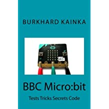 BBC Micro:bit: Tests Tricks Secrets Code