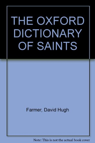 The Oxford Dictionary of Saints. (Oxford Dictionary Of Saints)