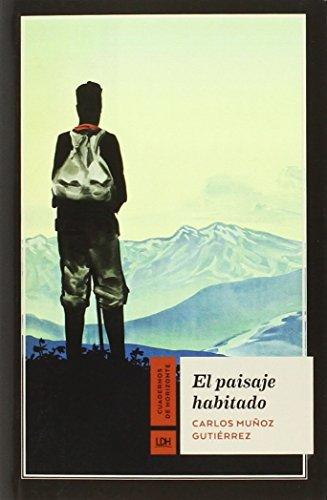 El paisaje habitado (Cuadernos de Horizonte) por Carlos Muñoz Gutiérrez