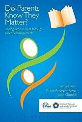 Do Parents Know They Matter?: Raising achievement through parental engagement