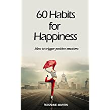 60 Habits for Happiness: How to trigger positive emotions