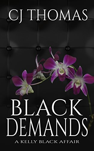 Black Demands (A Kelly Black Affair Book 2)