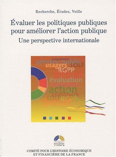 Evaluer les politiques publiques pour améliorer l'action publique : Une perspective internationale