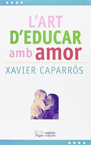 Art d'educar amb amor, L' (L'Expert) por Xavier Caparrós Obiols
