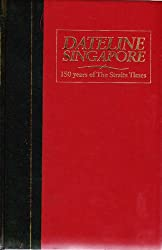 Dateline Singapore: 150 years of The Straits Times