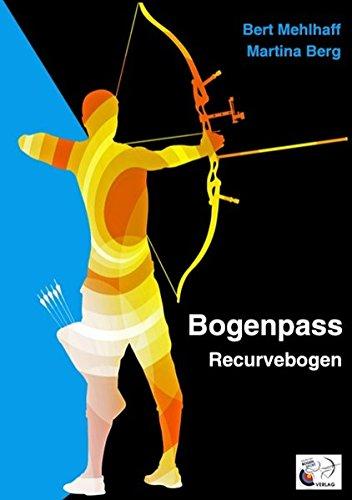 Bogenpass für Recurvebogen: mit Tuning-Tipps für Ihren Bogen (Berge Bogen)