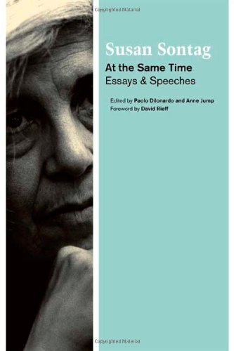 At the Same Time: Essays and Speeches by Susan Sontag (2007-03-06)