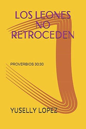 LOS LEONES NO RETROCEDEN: PROVERBIOS 30:30 (CRECIMIENTO PERSONAL)
