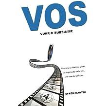 Vos: Vivir o Subsistir: Volume 3 (DESARROLLO PERSONAL Y PROFESIONAL)