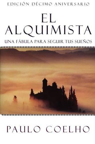 El Alquimista / the Alchemist por Paulo Coelho