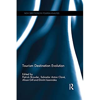 Tourism Destination Evolution (New Directions in Tourism Analysis Book 39)