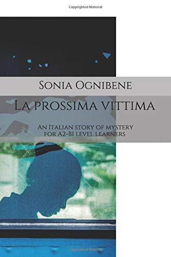 La prossima vittima: An Italian story of mystery for A2-B1 level learners (Learning Easy Italian) por Sonia Ognibene