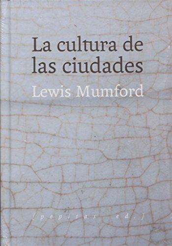 La cultura de las ciudades por Lewis Mumford
