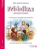Fridolins Gitarren-Coach: Das clevere Lehr-und Spielbuch für Saitenstürmer