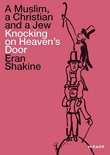 Eran Shakine : a muslim, a christian, and a jew knocking on heavens door