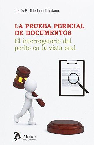 La prueba pericial de documentos.: El interrogatorio del perito en la vista oral
