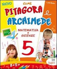 Nuovo come Pitagora e Archimede. Per la Scuola elementare: 5