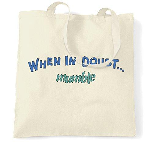 In Caso Di Dubbio ... Borbotta Slogan Quote Design Premium Tote Bag Naturale