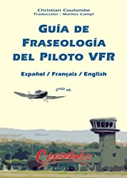 Guía de Fraseología del Piloto VFR : Español/Français/English