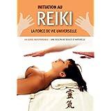 Initiation au Reiki : la force de vie universelle