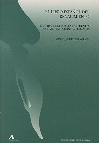 El libro Español del Renacimiento (Instrumenta bibliológica)