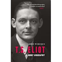 T.S. Eliot: A Short Biography