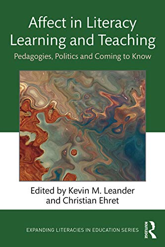 Affect in Literacy Learning and Teaching: Pedagogies, Politics and Coming to Know (Expanding Literacies in Education) (English Edition)