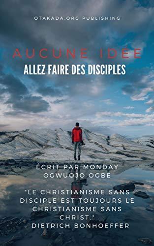 Couverture du livre Aucune idée : Allez faire des disciples