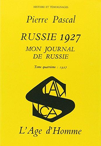 Mon journal de Russie, tome 4 : Russie, 1927
